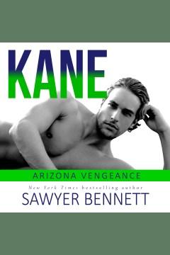 Kane [electronic resource] / Sawyer Bennett.