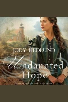 Undaunted hope [electronic resource] / Jody Hedlund.