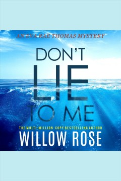 Don't lie to me [electronic resource] / Willow Rose.
