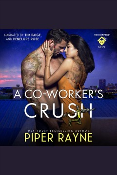 A co-worker's crush [electronic resource] / Piper Rayne.