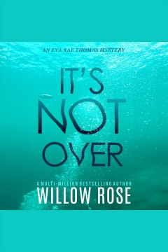 It's not over [electronic resource] / Willow Rose.