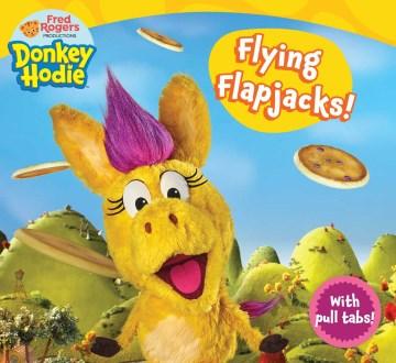Flying Flapjacks!