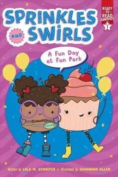 Sprinkles and Swirls : A Fun Day at Fun Park
