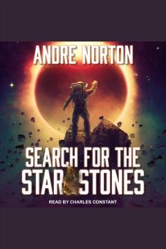 Search for the Star Stones [electronic resource] / Andre Norton.