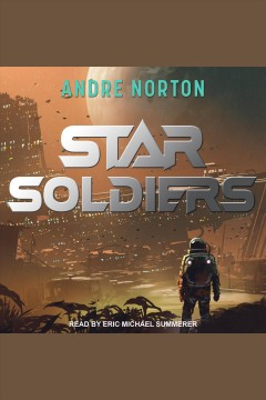 Star soldiers [electronic resource] / Andre Norton.