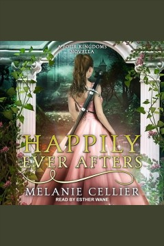 Happily Ever Afters : A Reimagining of Snow White and Rose Red [electronic resource] / Melanie Cellier.
