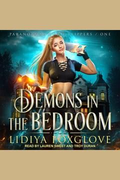 Demons in the bedroom [electronic resource] / Lidiya Foxglove.