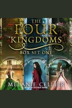 The four kingdoms. Box set one [electronic resource] / Melanie Cellier.