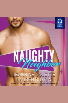 Naughty neighbor [electronic resource] / Jeannine Colette and Lauren Runow.