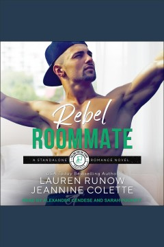 Rebel roommate [electronic resource] / Jeannine Colette and Lauren Runow.