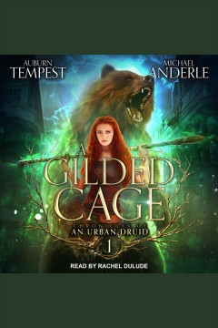 A gilded cage [electronic resource] / Auburn Tempest, Michael Anderle.