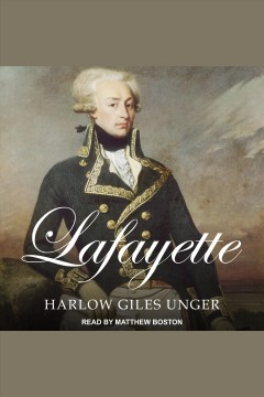 Lafayette [electronic resource] / Harlow Giles Unger.