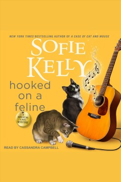 Hooked on a feline [electronic resource] / Sofie Kelly.