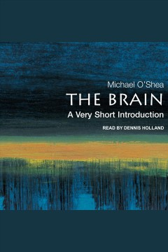 The brain : a very short introduction [electronic resource] / Michael O'Shea.