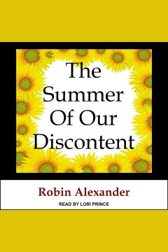 The Summer of Our Discontent [electronic resource] / Robin Alexander.