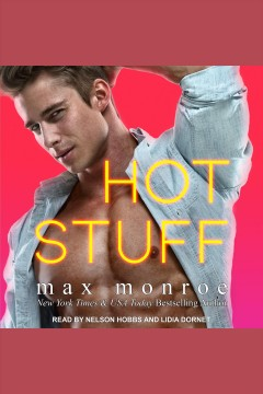 Hot stuff [electronic resource] / Max Monroe.