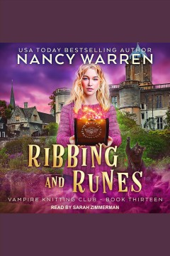 Ribbing and Runes : Vampire Knitting Club Series, Book 13 [electronic resource] / Nancy Warren.