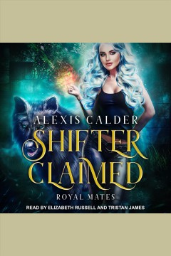 Shifter claimed [electronic resource] / Alexis Calder.