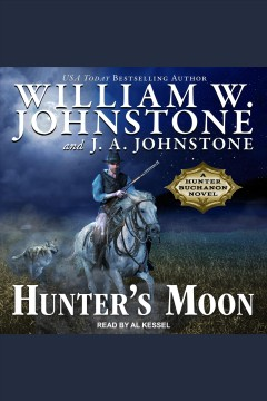 Hunter's moon [electronic resource] / William W. Johnstone and J.A. Johnstone.