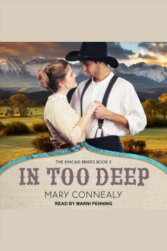 In too deep [electronic resource] / Mary Connealy.