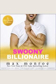 Swoony billionaire. Books #1, 1.5 [electronic resource] / Max Monroe.