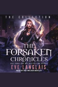 The forsaken chronicles. Books #1-3 [electronic resource] / Eve Langlais.