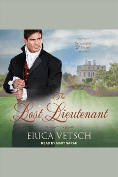 The lost lieutenant [electronic resource] / Erica Vetsch.