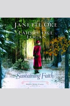 Sustaining faith [electronic resource] / Janette Oke and Laurel Oke Logan.
