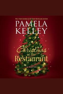 Christmas at the restaurant [electronic resource] / Pamela M. Kelley.