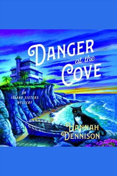 Danger at the cove : a mystery [electronic resource] / Hannah Dennison.