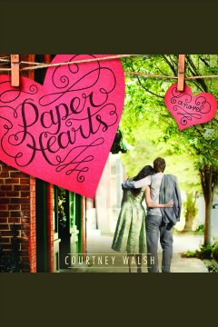 Paper hearts [electronic resource] / Courtney Walsh.