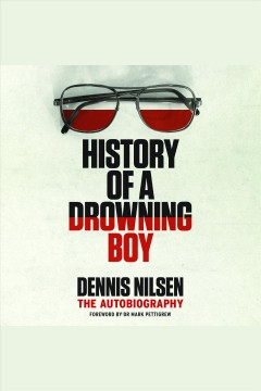 History of a drowning boy : the autobiography [electronic resource].