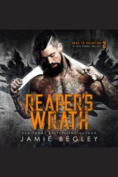 Reaper's wrath [electronic resource] / Jamie Begley.