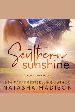 Southern sunshine [electronic resource] / Natasha Madison.