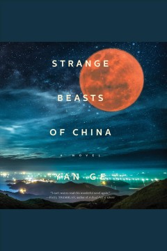 Strange beasts of China [electronic resource].