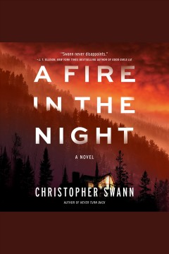 A fire in the night : a novel [electronic resource] / Christopher Swann.