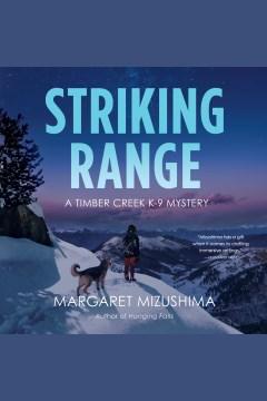 Striking range [electronic resource] / Margaret Mizushima.