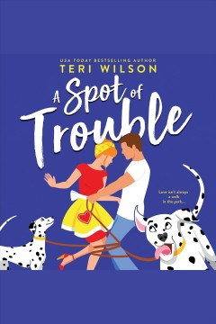 A spot of trouble [electronic resource] / Teri Wilson.