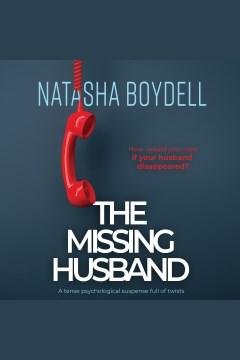 The missing husband [electronic resource] / Natasha Boydell.