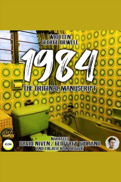 1984 the original manuscript [electronic resource] / George Orwell.