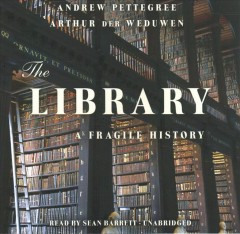 The Library : A Fragile History