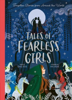 Tales of Fearless Girls : Forgotten Stories from Around the World