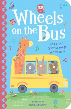 Wheels on the Bus : And Other Favorite Songs and Rhymes