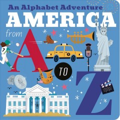 America from a to Z : An Alphabet Adventure