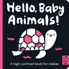 Hello, baby animals! : a high-contrast book for babies