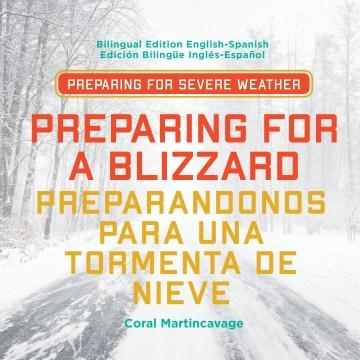 Preparing for a blizzard = Preparandonos para una tormenta de nieve