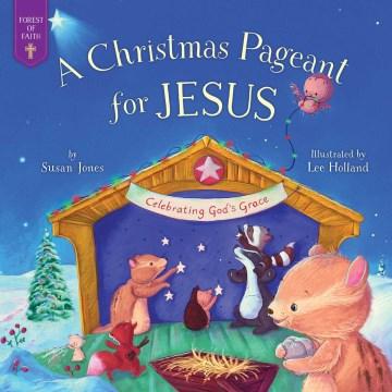 Christmas Pageant for Jesus : Celebrating God's Grace