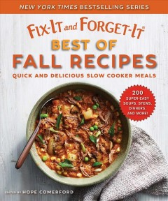 Fix-it and forget-It : best of fall recipes : quick and delicious slow cooker meals Hope Comerford.