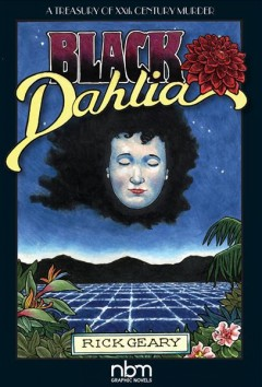Black dahlia / written and illustrated by Rick Geary.