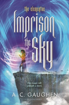 Imprison the sky by A.C. Gaughen.